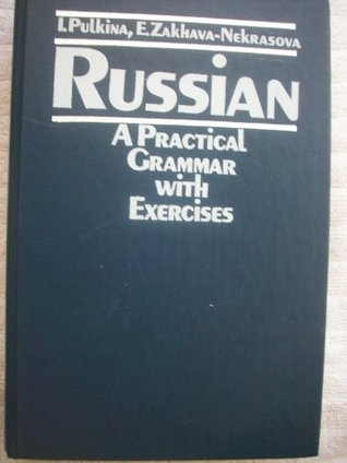 Russian: A practical grammar with exercises I.M. Pulkina
