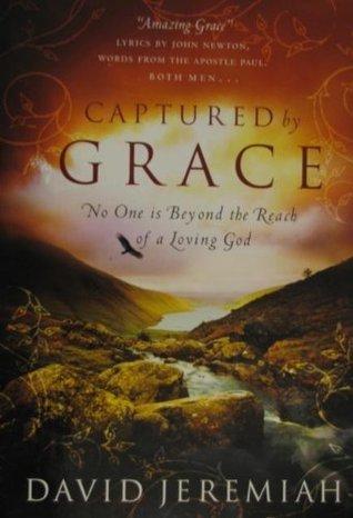 Captured By Grace David Jeremiah