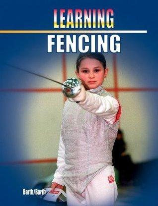 Learning Fencing Berndt Barth