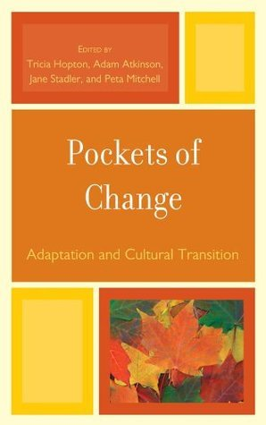 Pockets of Change: Adaptation and Cultural Transition  by  Jane Stadler