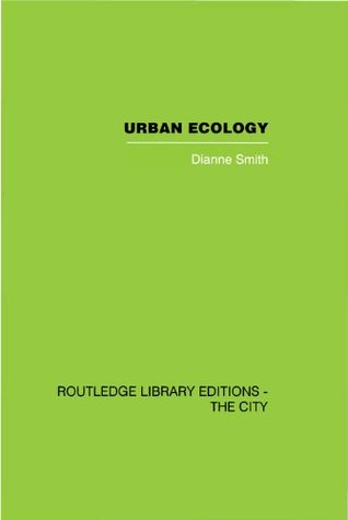 Urban Ecology (Practical Ecology Series) Dianne Smith