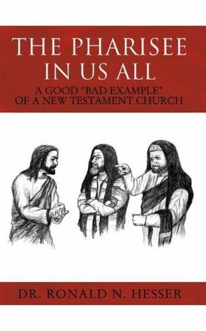 The Pharisee In Us All  by  Ronald N. Hesser