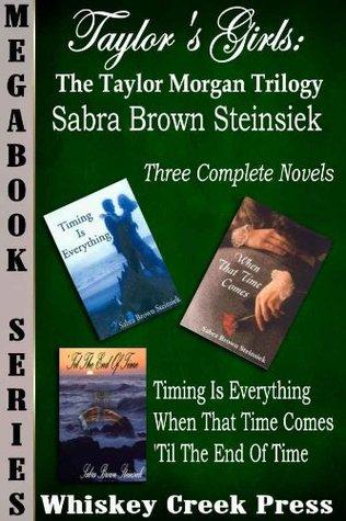 Taylors Girls: The Taylor Morgan Trilogy Megabook Sabra Brown Steinsiek