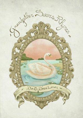Grandfather Swans Rhymes  by  O. Drew Larson
