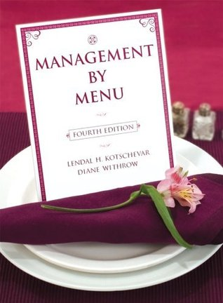 Management  by  Menu, 4th Edition by Lendal H. Kotschevar