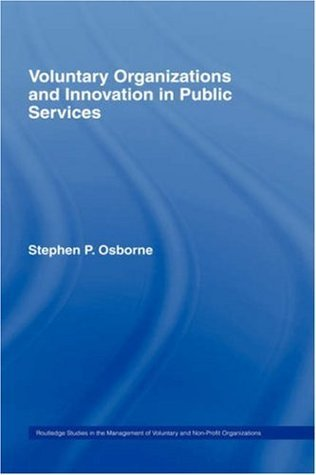 Voluntary Organizations and Innovation in Public Services (Routledge Studies in the Management of Voluntary and Non-Profit Organizations) Stephen P. Osborne