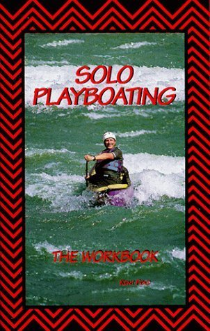 Solo Playboating Workbook Kent Ford