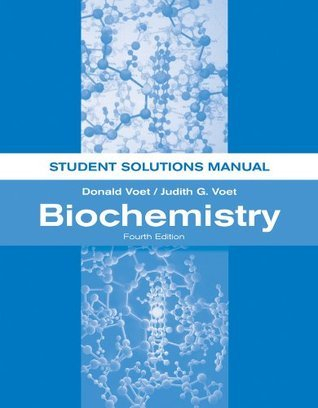 Biochemistry, Student Solutions Manual  by  Donald Voet