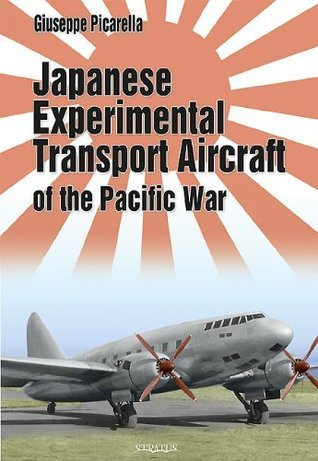 Japanese Experimental Transport Aircraft: Of the Pacific War Giuseppe Picarella