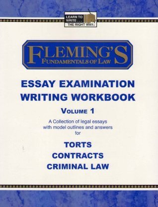 Flemings Fundamentals of Law Essay Examination Writing Workbook - Vol. 1  by  Jeff Alan Fleming
