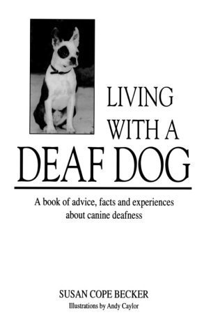 Living with a Deaf Dog  by  Susan C. Becker