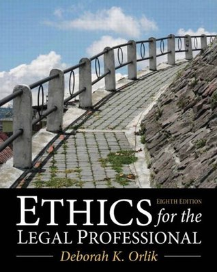 Ethics for the Legal Professional (8th Edition)  by  Deborah K. Orlik
