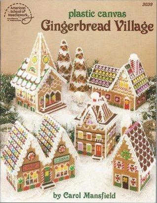 Plastic Canvas Gingerbread Village Carol Wilson Mansfield