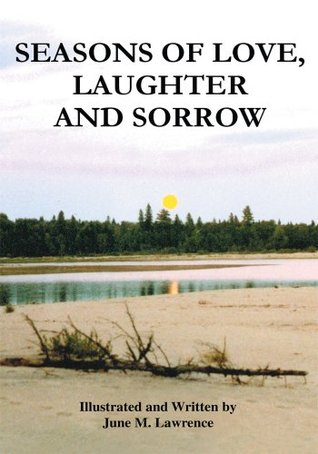 Seasons Of Love, Laughter And Sorrow June Lawrence