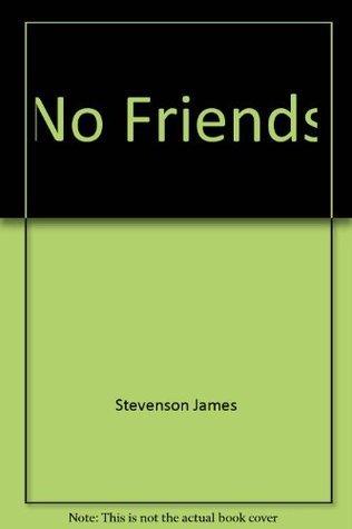 No Friends James Stevenson