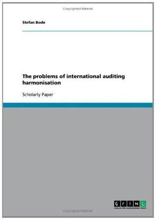 The problems of international auditing harmonisation Stefan Bode