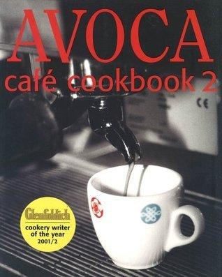 Avoca Cafe Cookbook 2  by  Hugo Arnold