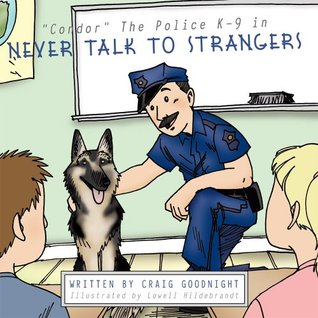 Condor The Police K-9 in : Never Talk to Strangers  by  Craig Goodnight