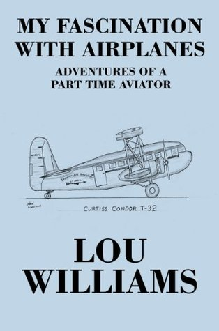My Fascination with Airplanes Lou Williams