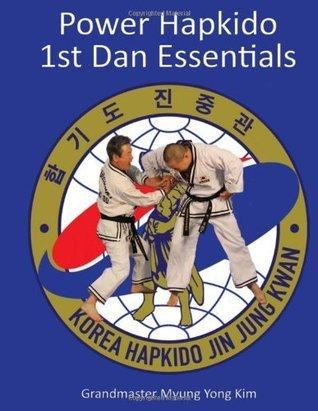 Power Hapkido - 1st Dan Essentials (Volume 2)  by  Myung Yong Kim