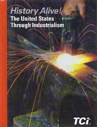 History Alive! The United States Through Industrialism Student Edition  by  TCI Teachers Curriculum Institute