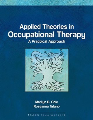 Applied theories in Occupational Therapy  by  Marli Cole Rosanna Tufano