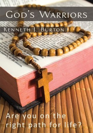 Gods Warriors: Warriors for God  by  Kenneth Burton