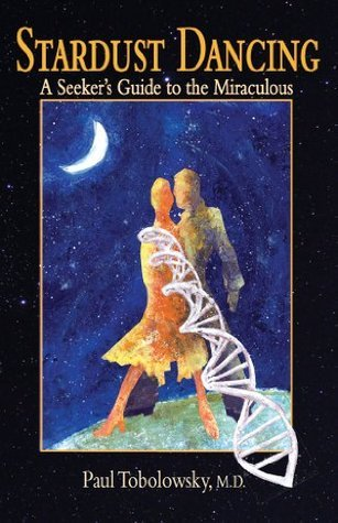 Stardust Dancing  by  Paul Tobolowsky