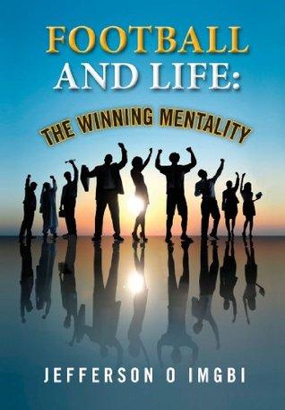 Football and Life: The Winning Mentality Jefferson Imgbi