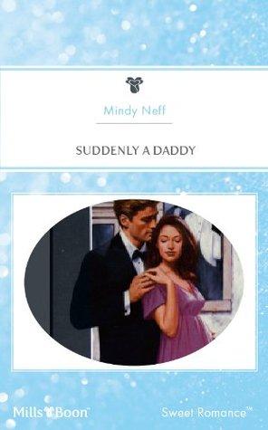 Suddenly A Daddy Mindy Neff
