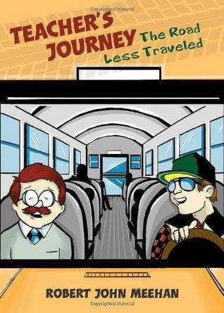 Teachers Journey  by  Robert Meehan