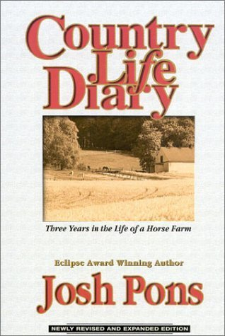 Country Life Diary: Three Years in the Life of a Horse Farm  by  Josh Pons