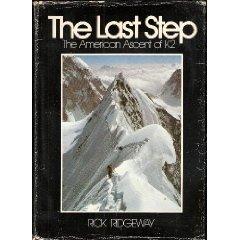 Last Step: The American Ascent of K2 Rick Ridgeway
