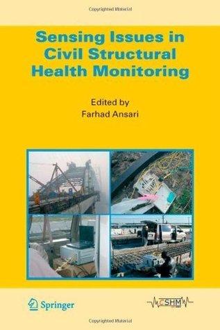 Sensing Issues in Civil Structural Health Monitoring Farhad Ansari