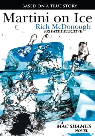 Martini on Ice: A Mac Shamus Novel  by  Rich McDonough