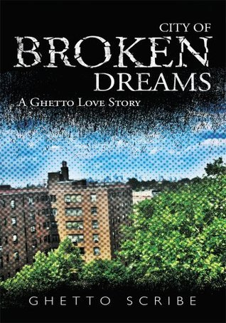 City of Broken Dreams Ghetto Scribe