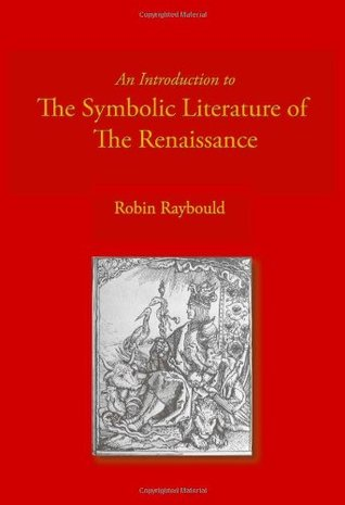 Emblemata: Symbolic Literature of the Renaissance: From the Collection of Robin Raybould Robin Raybould