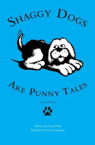 Shaggy Dogs Are Punny Tales  by  Gene Child
