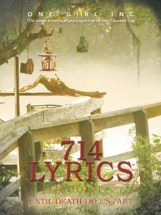 714 Lyrics Book II: Until Death Do Us Part  by  One Girl Inc