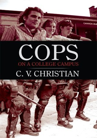 Cops On A College Campus C. V. Christian