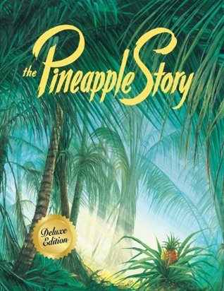 The Pineapple Story  by  Bill Gothard