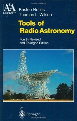 Tools of Radio Astronomy (Astronomy and Astrophysics Library)  by  Thomas L. Wilson