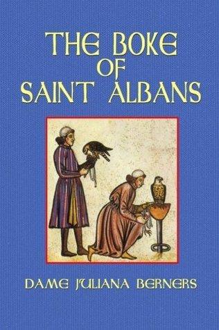 The Boke of Saint Albans Juliana Berners