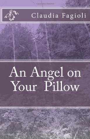 An Angel on Your Pillow  by  Claudia Fagioli