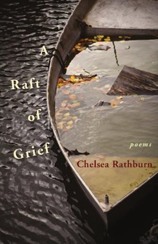 A Raft of Grief: Poems  by  Chelsea Rathburn