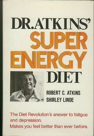 Dr. Atkins Super Energy Diet  by  Robert C. Atkins
