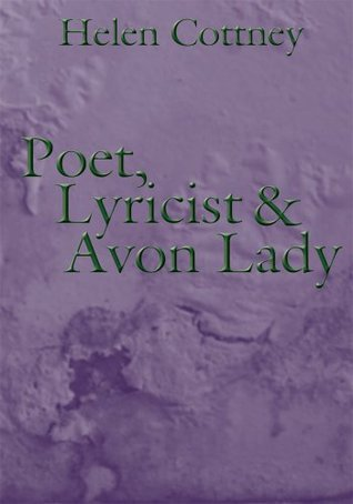 Poet, Lyricist and Avon Lady  by  Helen Cottney