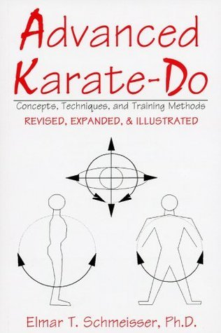 Advanced Karate-Do: Concepts, Techniques, and Training Methods  by  Elmar T. Schmeisser