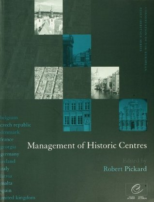 Management of Historic Centres (Conservation of the European Built Heritage Series)  by  Robert Pickard