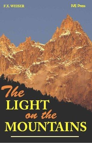 The Light on the Mountains Franz Xaver Weiser